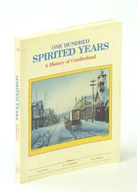 One Hundred Spirited Years : A History of Cumberland 1888-1988