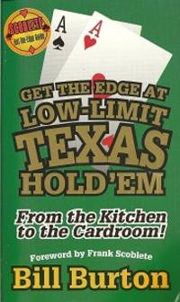 Get the Edge At Low-Limit Texas Hold'em:  From the Kitchen to the Cardroom