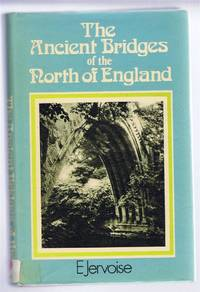 The Ancient Bridges of the North Of England
