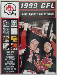 CFL: Canadian Football League 1999 Facts, Figures and Records