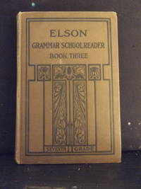 Elson Grammar School Reader, book three - seventh grade