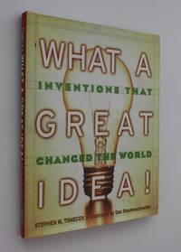 What a Great Idea!: Inventions That Changed the World