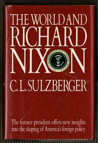 The World And Richard Nixon by  C.L Sulzberger - 1st Edition 1st Printing - 1987 - from Granada Bookstore  (Member IOBA) (SKU: 039660)