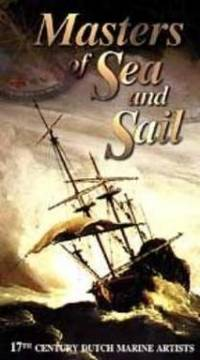 MASTERS OF SEA AND SAIL 17th Century Dutch Marine Artists, VHS Format