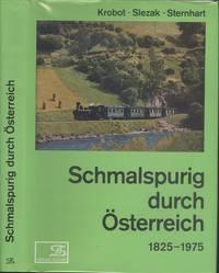 Schmalspurig Durch Osterreich 1825-1975 (Austria By Narrow gauge) by  Slezak & Sternhart Krobot - 1st  Edition - 1984 - from Dereks Transport Books (SKU: 22377)