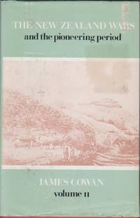 The New Zealand Wars and the pioneering Period, Volume 2 Only