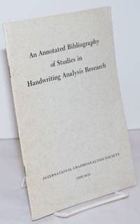 image of An Annotated Bibliography of Studies in Handwriting Analysis Research. Prepared by the IGAS Research Department