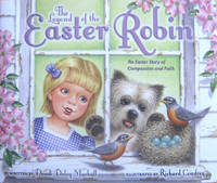 The Legend of the Easter Robin: An Easter Story of Compassion and Faith by Mackall, Dandi Daley