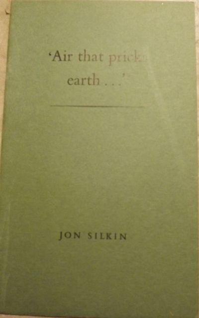 1973. SILKIN, Jon. AIR THAT PRICKS THE EARTH. Rushden, Northamptonshire: The Sceptre Press, . 8vo., ...