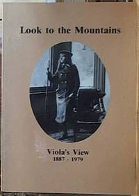 image of Look to the Mountains; Viola's View 1887-1979