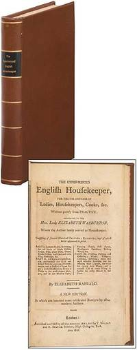 image of The Experienced English Housekeeper, for the Use and Ease of Ladies, Housekeepers, Cooks, &c. Written Purely from Practice; Dedicated to the Hon. Lady Elizabeth Warburton, Whom the Author lately served as Housekeeper. Consisting of Several Hundred Original Receipts, most of which never appeared in print