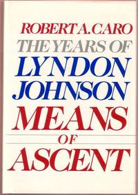 image of The Years of Lyndon Johnson:  Means of Ascent