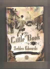 The Little Book by  Selden Edwards - Signed First Edition - 2008 - from Lost Pages & Forgotten Words (SKU: 000901)