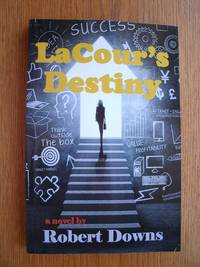 LaCour's Destiny by  Robert Downs - Paperback - First edition first printing - 2015 - from Scene of the Crime Books, IOBA (SKU: biblio7182)