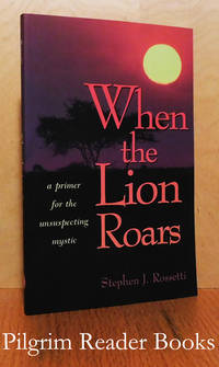 When the Lion Roars: A Primer for the Unsuspecting Mystic.