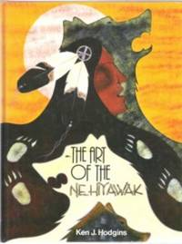 image of THE ART OF THE NEHIYAWAK Exploring the Art and Crafts of the Woods Cree