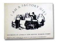 I Am a Factory Girl: Documents of Lowell's 19th Century Working Women