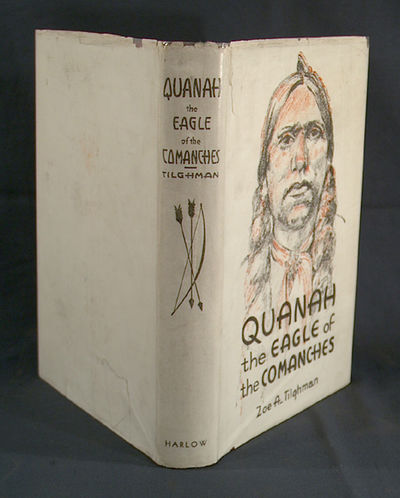 1938. WHITE, Phoebe Ann. TILGHMAN, Zoe A. QUANAH, THE EAGLE OF THE COMANCHES. Illustrated by Phoebe ...