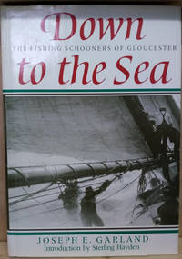 image of Down to the Sea:  The Fishing Schooners of Gloucester