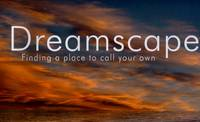 image of Dreamscapes: Finding a Place to Call Your Own