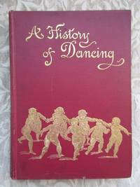 image of A History of Dancing From the Earliest Ages to Our Own Times