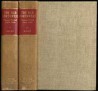 The Old Northwest: Pioneer Period, 1815-1840: [In Two Volumes]