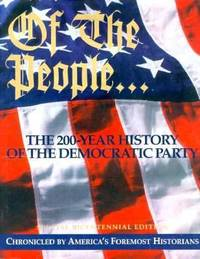 Of the People : The Two Hundred Year History of the Democratic Party