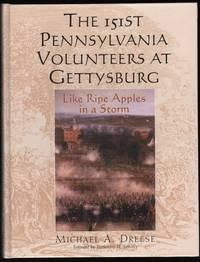 The 151st Pennsylvania Volunteers at Gettysburg; Like Ripe Apples in a Storm