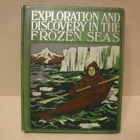 The Story of Exploration and Adventure in the Frozen Seas