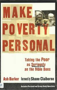 Make Poverty Personal - Taking the Poor as Seriously as the Bible Does