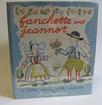 FANCHETTE AND JEANNOT, A LITTLE STORY WITH PICTURES by Francoise - Hardcover - 1937 - from Village Bookmarket and Biblio.com