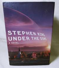 Under The Dome by Stephen King - 1st Edition 1st Printing - 2009 - from Regal Trading (SKU: 000019)