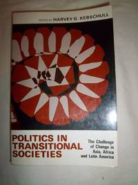 Politics in Transitional Societies: The Challenge of Change in Asia, Africa and Latin America