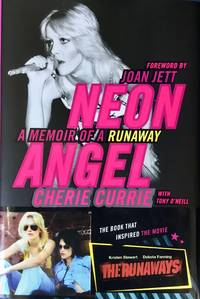 image of NEON ANGEL : A MEMOIR of a RUNAWAY (Hardcover 1st. - Signed by Cherie Currie)