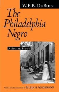 The Philadelphia Negro : A Social Study