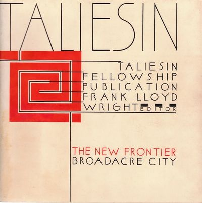 Taliesin, 1940. Pamphlet. Very Good. Wraps designed by Wright. A few paper clip marks & slightly dar...