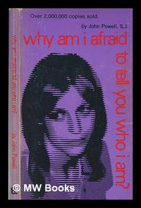 image of Why am I afraid to tell you who I am? : (Insights on self-awareness, personal growth and interpersonal communication)