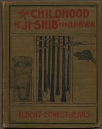 The Childhood of Ji-Shib the Ojibwa