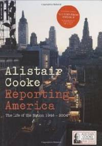 image of Reporting America: The Life of the Nation 1946 - 2004