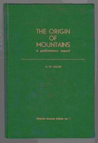 The Origin of Mountains A Preliminary Report