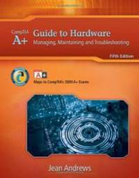 image of A+ Guide to Hardware: Managing, Maintaining and Troubleshooting (Available Titles CourseMate)