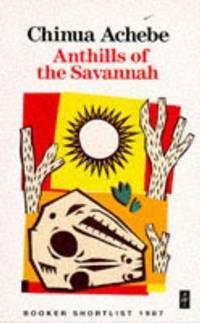 Anthills of the Savannah African Writers Series