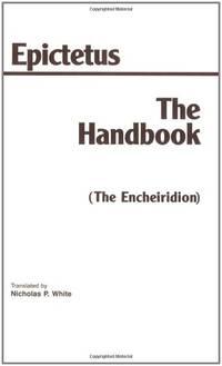The Handbook (The Encheiridion) (HPC Philosophical Classics Series)