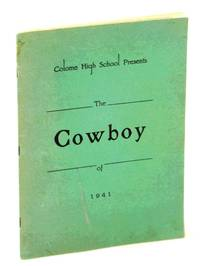 The Cowboy of 1941 - Yearbook of Colome, South Dakota, High School