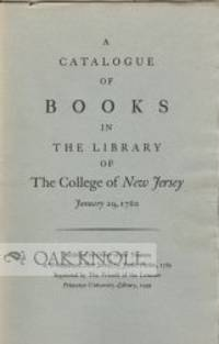 CATALOGUE OF BOOKS IN THE LIBRARY OF THE COLLEGE OF NEW JERSEY JANUARY 29, 1760.|A