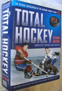 Total Hockey: The Official Encyclopedia of the National Hockey League - Completely Revised and Updated -(updated Statistical Register for the 5,195 Athletes Who Have Played in the NHL) by  Ernie (ed)  Eric; Fitzsimmons - 2nd Ed Revised and Updated 1st Printing  - 2000 - from Nessa Books and Biblio.com
