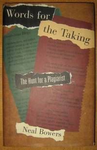 Words for the Taking: The Hunt for a Plagiarist by  Neal Bowers - Hardcover - 1997 - from Veery Books (SKU: 000329)
