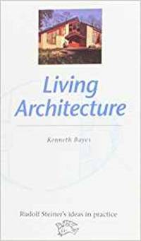 image of Living Architecture (Rudolf Steiner's Ideas in Practice)