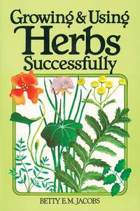 image of Growing & Using Herbs Successfully (Garden Way Book)