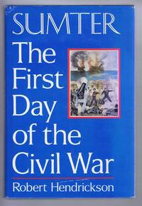 Sumter: The First Day of the Civil War